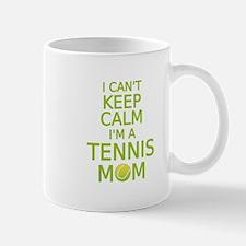 I can't keep calm, I am a tennis mom Mugs
