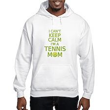 I can't keep calm, I am a tennis mom Hoodie