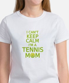 I can't keep calm, I am a tennis mom T-Shirt