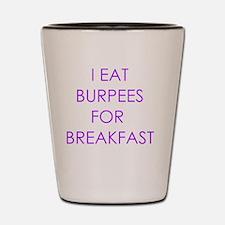 I eat burpees Shot Glass