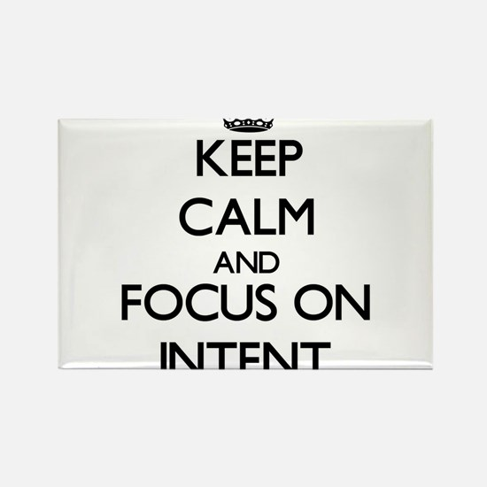Keep Calm and focus on Intent Magnets
