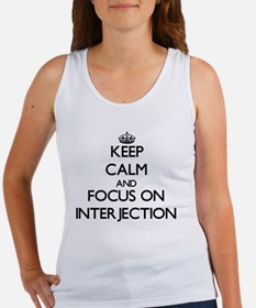 Keep Calm and focus on Interjection Tank Top
