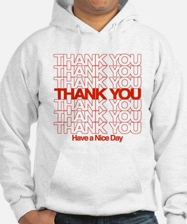 Thank You Have A Nice Day Hoodie