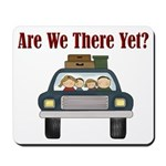 Are We There Yet Mousepad