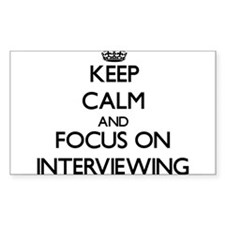 Keep Calm and focus on Interviewing Decal