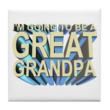 going to be a great grandpa Tile Coaster