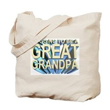 going to be a great grandpa Tote Bag