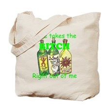 Wine takes the BITCH right out of me Tote Bag