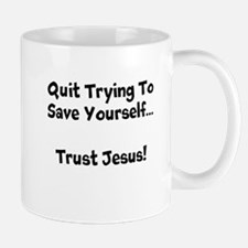 Quit Trying To Save Yourself-Blk Mugs