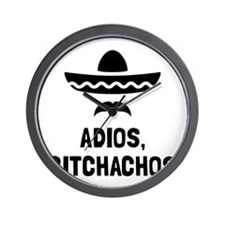 Adios Bitchachos Wall Clock