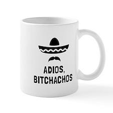 Adios Bitchachos Mugs
