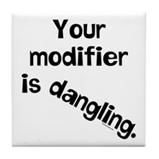 Dangling Modifier Tile Coaster