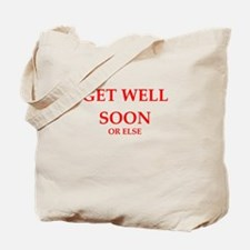 get well Tote Bag