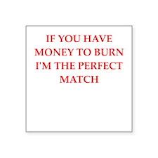 money to burn Sticker