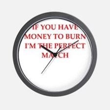 money to burn Wall Clock