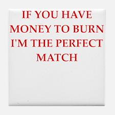 money to burn Tile Coaster