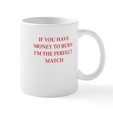 money to burn Mugs