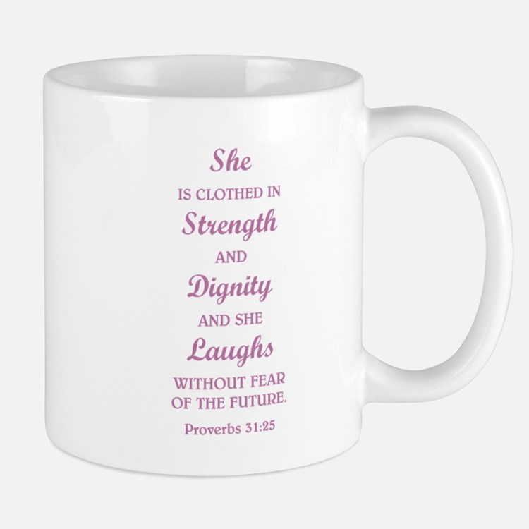 PROVERBS 31:25 Mugs