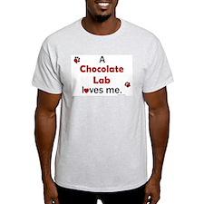 Chocolate Lab Loves Me T-Shirt