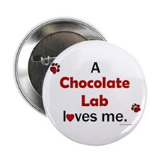 """Chocolate Lab Loves Me 2.25"""" Button (100 pack)"""