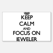 Keep Calm and focus on Jeweler Decal