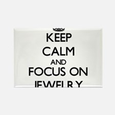 Keep Calm and focus on Jewelry Magnets