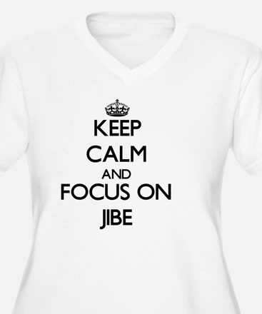 Keep Calm and focus on Jibe Plus Size T-Shirt