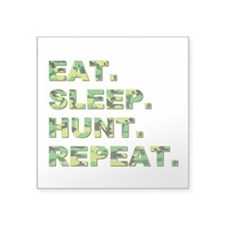 "EAT. SLEEP. HUNT. REPEAT. Square Sticker 3"" x 3"""