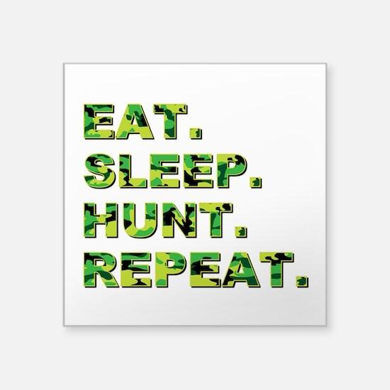 "EAT. SLEEP. HUNT. REPEAT. Square Sticker 3"" x 3"""