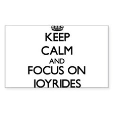 Keep Calm and focus on Joyrides Decal