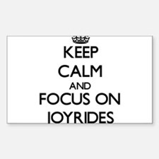 Keep Calm and focus on Joyrides Decal