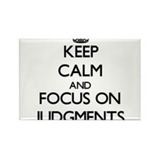 Keep Calm and focus on Judgments Magnets
