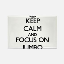 Keep Calm and focus on Jumbo Magnets