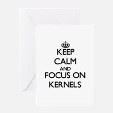 Keep Calm and focus on Kernels Greeting Cards