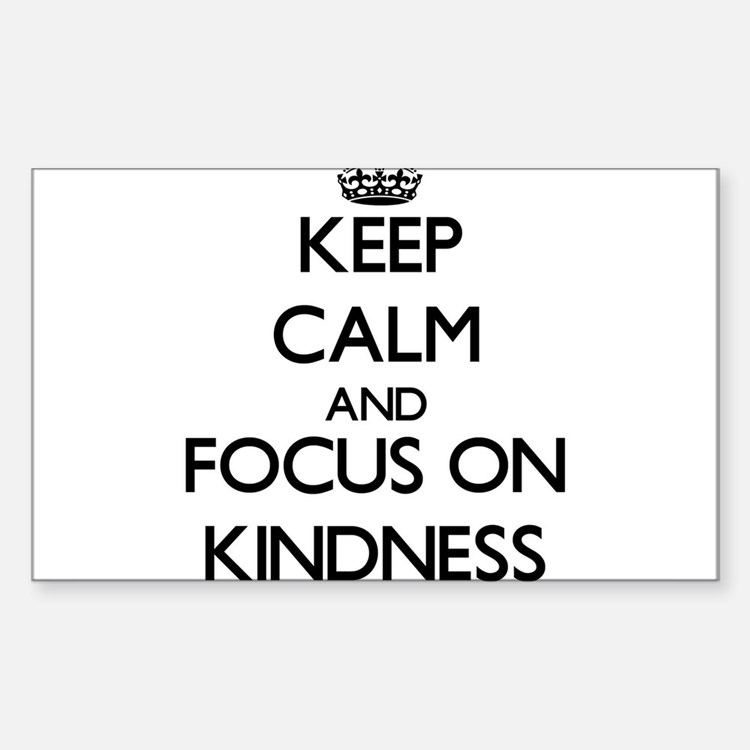 Keep Calm and focus on Kindness Decal