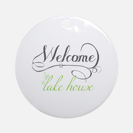 Welcome To The Lake House Ornament (Round)