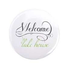 """Welcome To The Lake House 3.5"""" Button"""