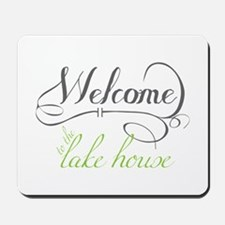 Welcome To The Lake House Mousepad