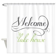 Welcome To The Lake House Shower Curtain