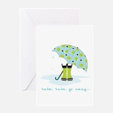 Rain Rain Go Away... Greeting Cards