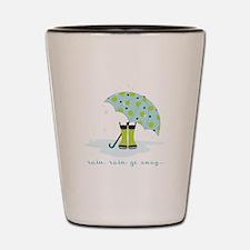 Rain Rain Go Away... Shot Glass
