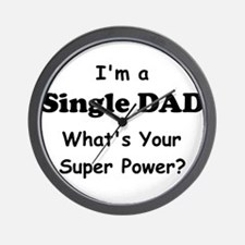 I'm a Single Dad What's Your Super Power? Wall Clo