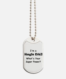 I'm a Single Dad What's Your Super Power? Dog Tags