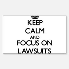 Keep Calm and focus on Lawsuits Decal