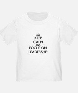 Keep Calm and focus on Leadership T-Shirt