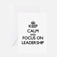 Keep Calm and focus on Leadership Greeting Cards