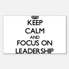 Keep Calm and focus on Leadership Decal