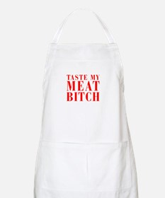 taste my meat bitch Apron