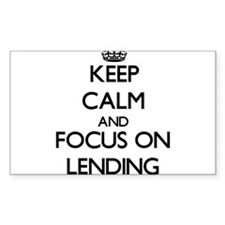 Keep Calm and focus on Lending Decal