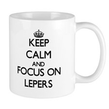 Keep Calm and focus on Lepers Mugs